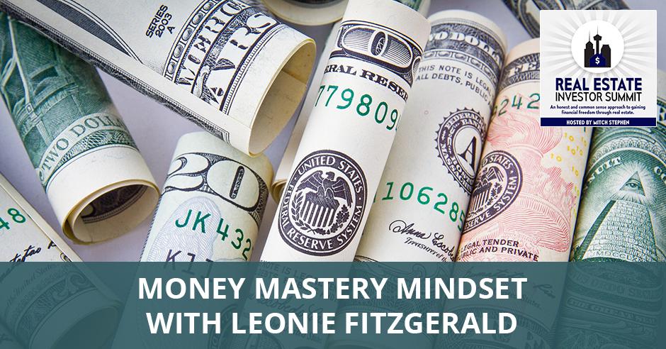 REIS 315 | Money Mastery Mindset