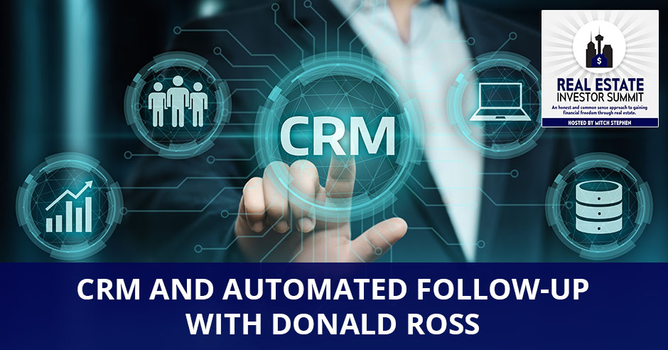 REIS 344 | CRM And Automated Follow-Up